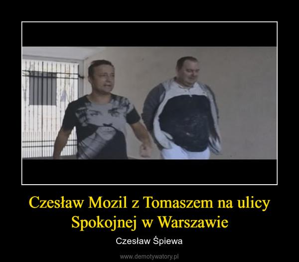 Czesław Mozil z Tomaszem na ulicy Spokojnej w Warszawie – Czesław Śpiewa