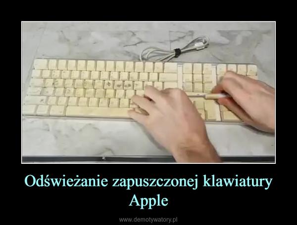 Odświeżanie zapuszczonej klawiatury Apple –