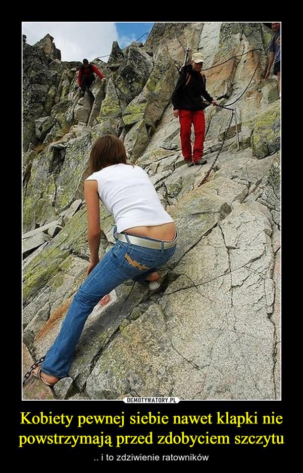 Kobiety pewnej siebie nawet klapki nie powstrzymają przed zdobyciem szczytu – .. i to zdziwienie ratowników