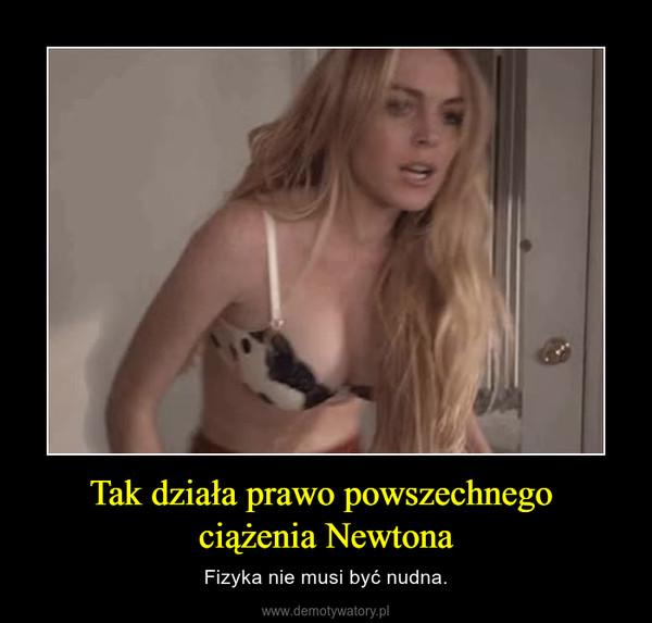 Tak działa prawo powszechnego  ciążenia Newtona – Fizyka nie musi być nudna.
