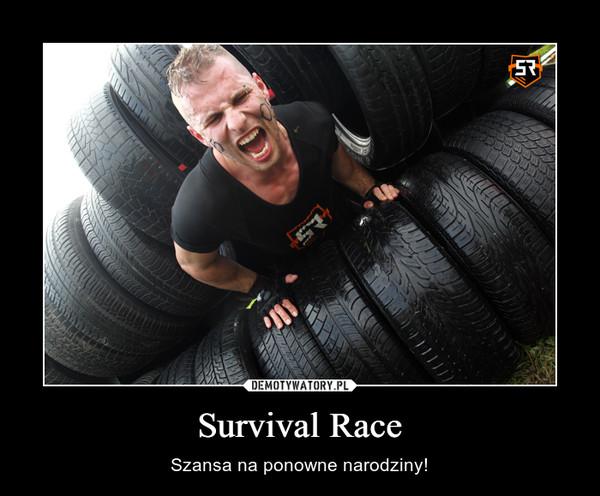 Survival Race – Szansa na ponowne narodziny!