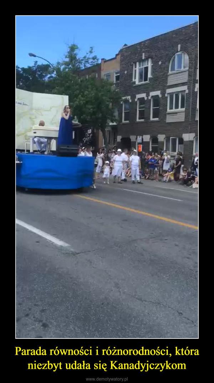 Parada równości i różnorodności, która niezbyt udała się Kanadyjczykom –