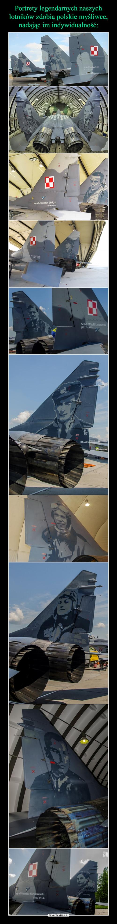 Portrety legendarnych naszych lotników zdobią polskie myśliwce, nadając im indywidualność: