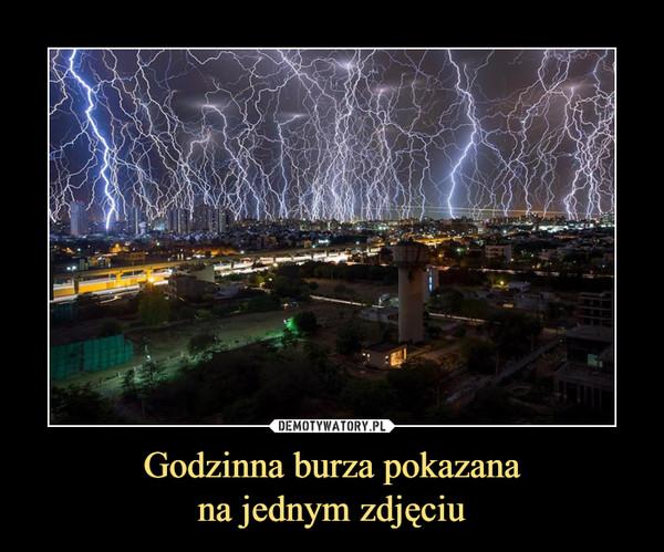 Godzinna burza pokazanana jednym zdjęciu –