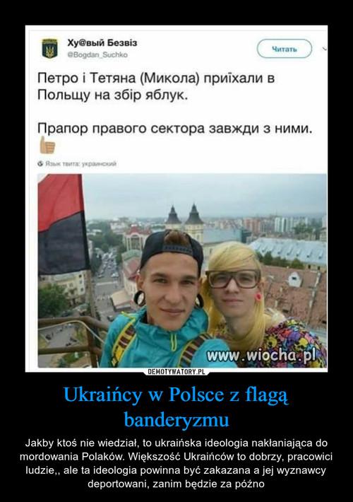 Ukraińcy w Polsce z flagą banderyzmu