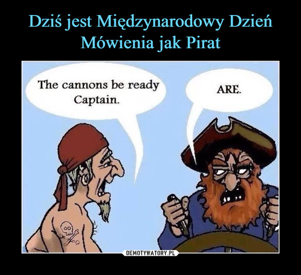 –  The cannons be ready CaptainARE