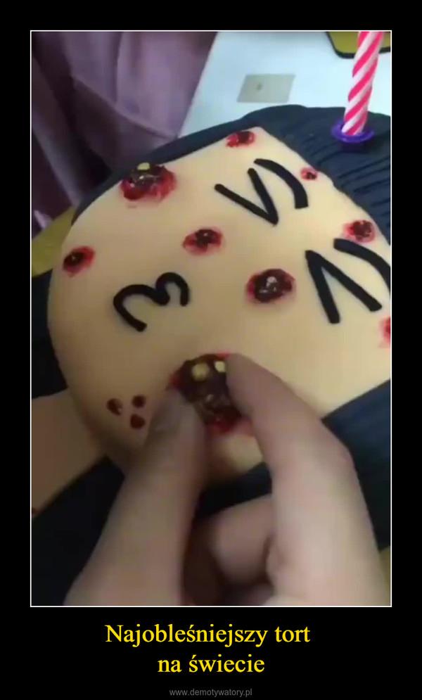 Najobleśniejszy tort na świecie –