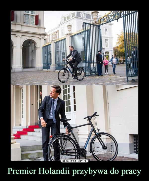 Premier Holandii przybywa do pracy –