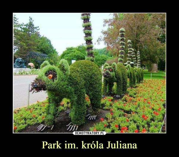 Park im. króla Juliana –