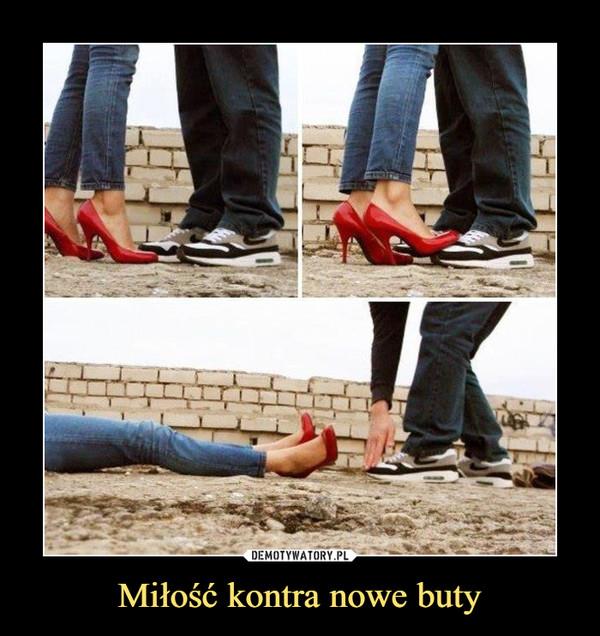 b309178e1ba67 Miłość kontra nowe buty – Demotywatory.pl