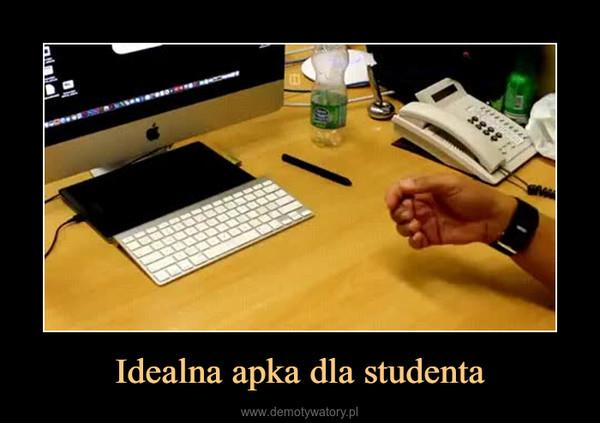 Idealna apka dla studenta –