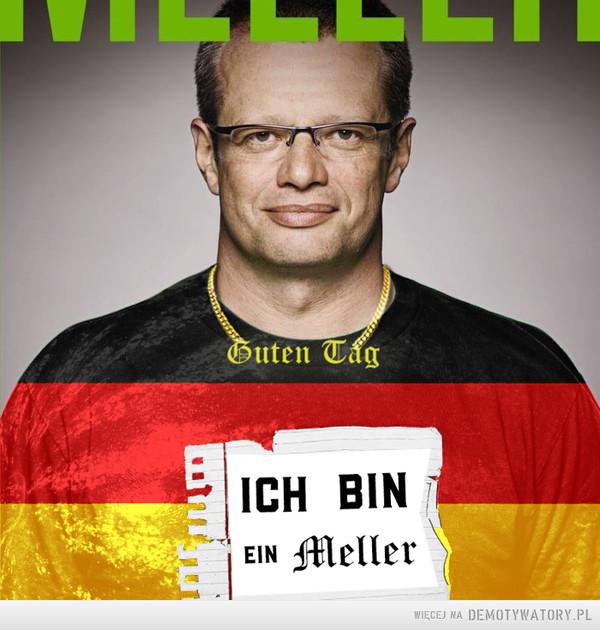 Ja chcę do Niemiec! – Ich bin ein Meller