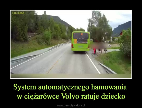 System automatycznego hamowania w ciężarówce Volvo ratuje dziecko –