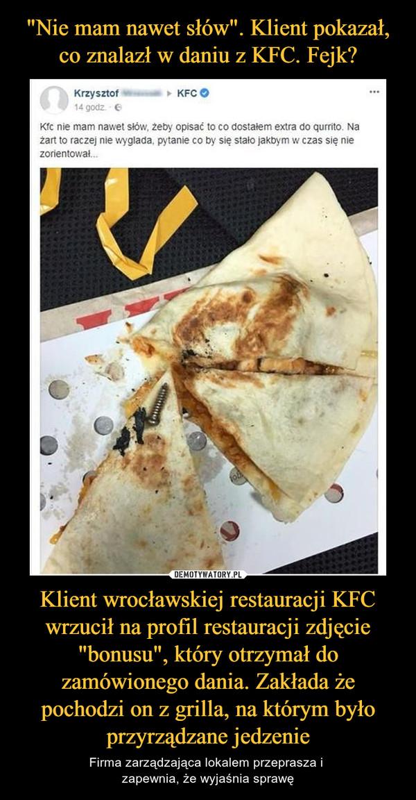 """Klient wrocławskiej restauracji KFC wrzucił na profil restauracji zdjęcie """"bonusu"""", który otrzymał do zamówionego dania. Zakłada że pochodzi on z grilla, na którym było przyrządzane jedzenie – Firma zarządzająca lokalem przeprasza i zapewnia, że wyjaśnia sprawę"""