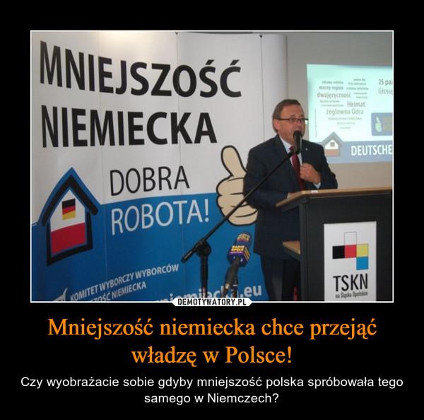 Mniejszość niemiecka chce przejąć władzę w Polsce! – Czy wyobrażacie sobie gdyby mniejszość polska spróbowała tego samego w Niemczech?