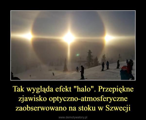 """Tak wygląda efekt """"halo"""". Przepiękne zjawisko optyczno-atmosferyczne zaobserwowano na stoku w Szwecji –"""