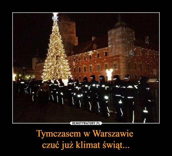 Tymczasem w Warszawie czuć już klimat świąt... –