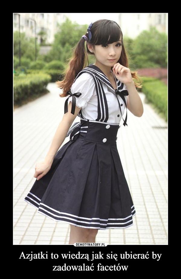 Azjatki to wiedzą jak się ubierać by zadowalać facetów –