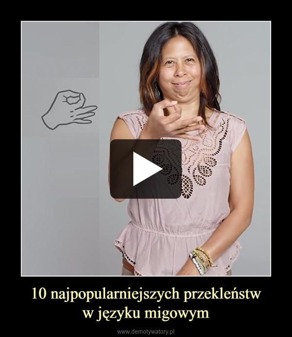 10 najpopularniejszych przekleństww języku migowym –