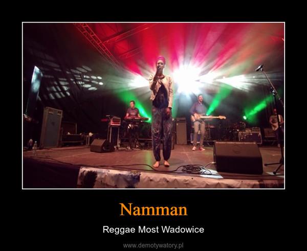 Namman – Reggae Most Wadowice