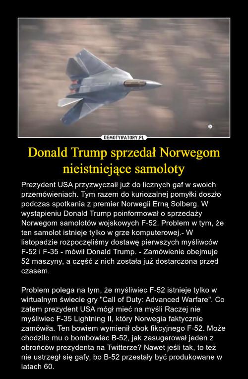 Donald Trump sprzedał Norwegom nieistniejące samoloty