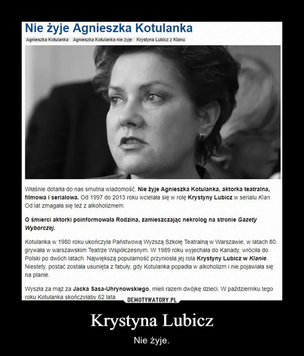 Krystyna Lubicz – Nie żyje.