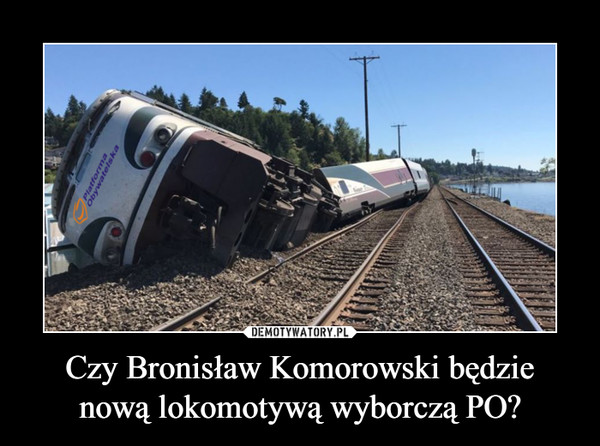 Czy Bronisław Komorowski będzie nową lokomotywą wyborczą PO? –