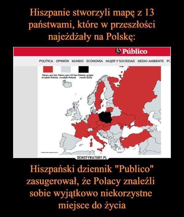 """Hiszpański dziennik """"Publico"""" zasugerował, że Polacy znaleźli sobie wyjątkowo niekorzystne miejsce do życia –"""