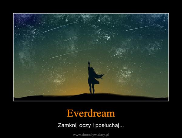 Everdream – Zamknij oczy i posłuchaj...