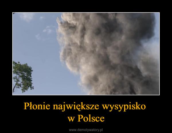 Płonie największe wysypisko w Polsce –