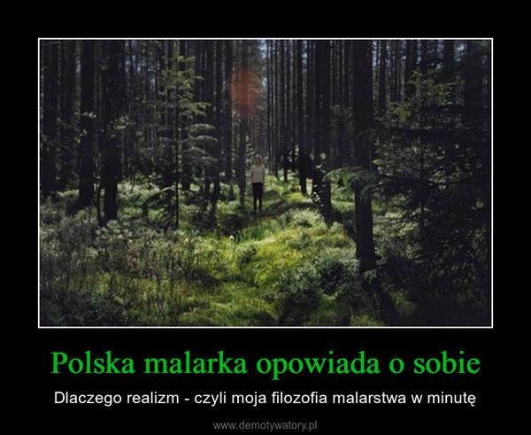 Polska malarka opowiada o sobie – Dlaczego realizm - czyli moja filozofia malarstwa w minutę