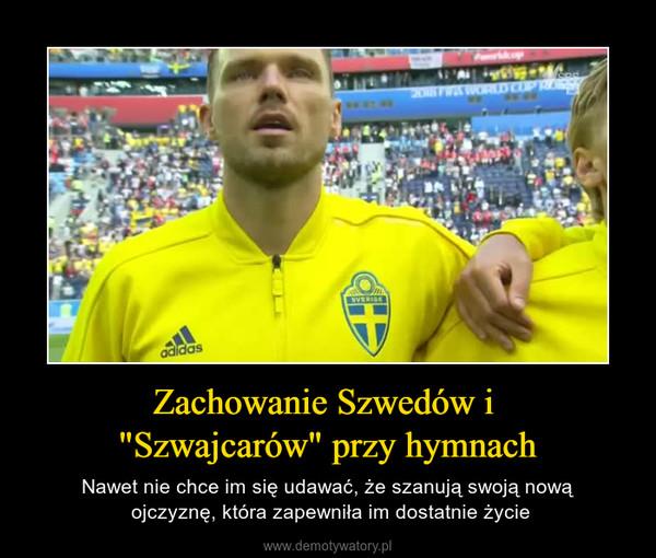 """Zachowanie Szwedów i """"Szwajcarów"""" przy hymnach – Nawet nie chce im się udawać, że szanują swoją nową ojczyznę, która zapewniła im dostatnie życie"""