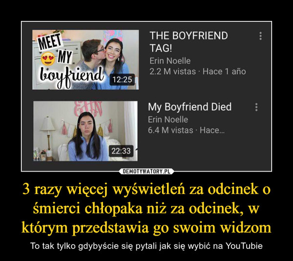 3 razy więcej wyświetleń za odcinek o śmierci chłopaka niż za odcinek, w którym przedstawia go swoim widzom – To tak tylko gdybyście się pytali jak się wybić na YouTubie