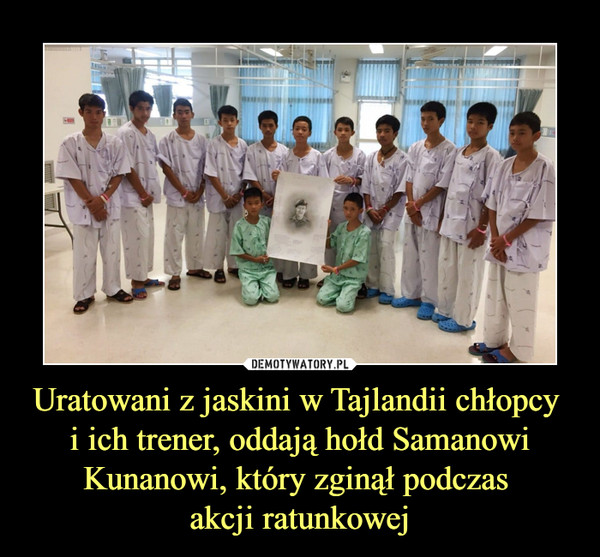 Uratowani z jaskini w Tajlandii chłopcy i ich trener, oddają hołd Samanowi Kunanowi, który zginął podczas akcji ratunkowej –
