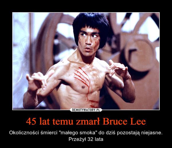 """45 lat temu zmarł Bruce Lee – Okoliczności śmierci """"małego smoka"""" do dziś pozostają niejasne. Przeżył 32 lata"""