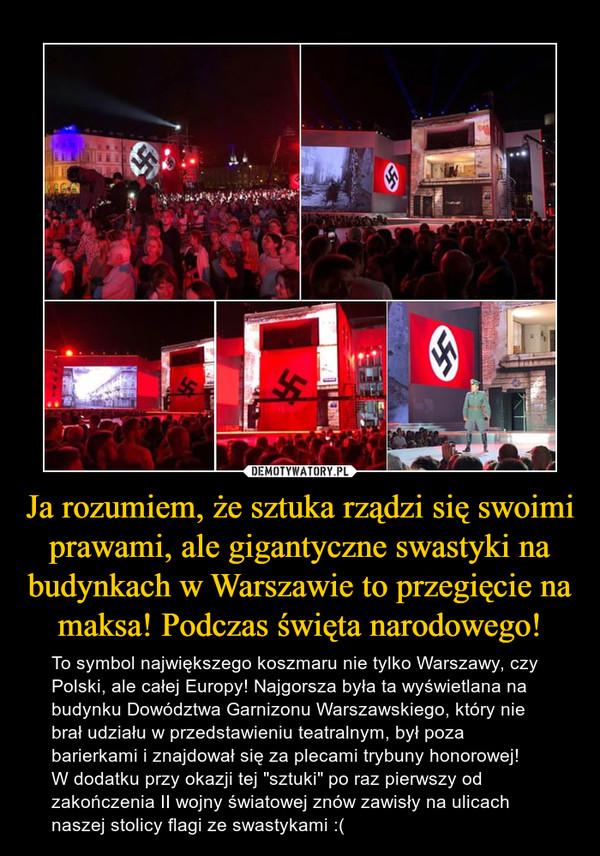 """Ja rozumiem, że sztuka rządzi się swoimi prawami, ale gigantyczne swastyki na budynkach w Warszawie to przegięcie na maksa! Podczas święta narodowego! – To symbol największego koszmaru nie tylko Warszawy, czy Polski, ale całej Europy! Najgorsza była ta wyświetlana na budynku Dowództwa Garnizonu Warszawskiego, który nie brał udziału w przedstawieniu teatralnym, był poza barierkami i znajdował się za plecami trybuny honorowej!W dodatku przy okazji tej """"sztuki"""" po raz pierwszy od zakończenia II wojny światowej znów zawisły na ulicach naszej stolicy flagi ze swastykami :("""