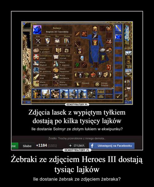 Żebraki ze zdjęciem Heroes III dostają tysiąc lajków