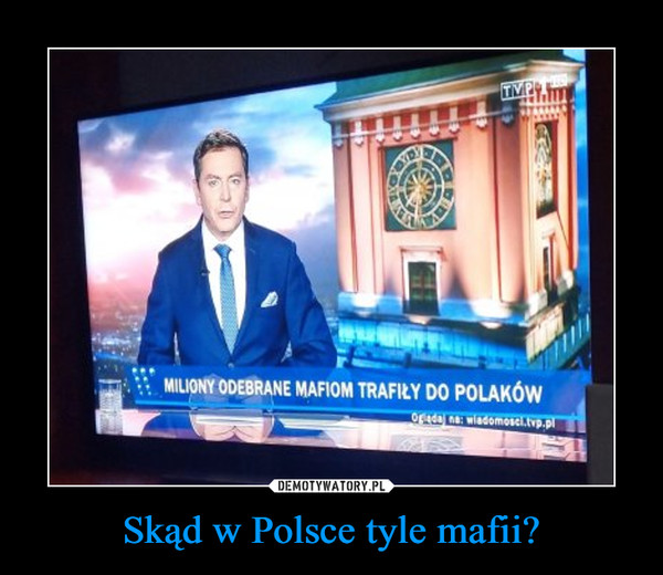 Skąd w Polsce tyle mafii? –