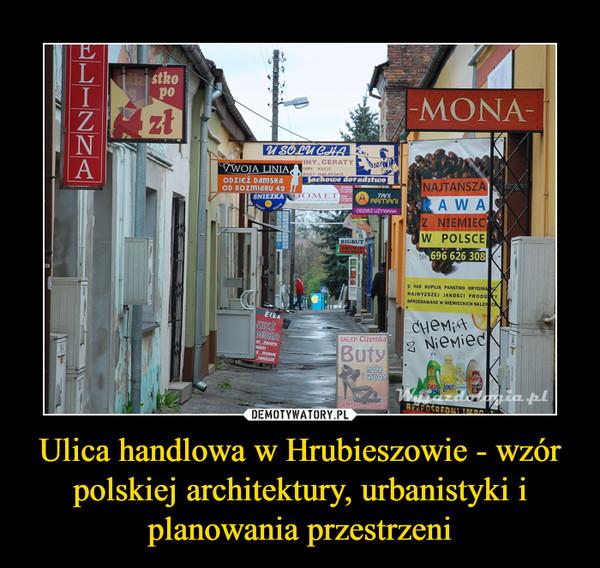 Ulica handlowa w Hrubieszowie - wzór polskiej architektury, urbanistyki i planowania przestrzeni –