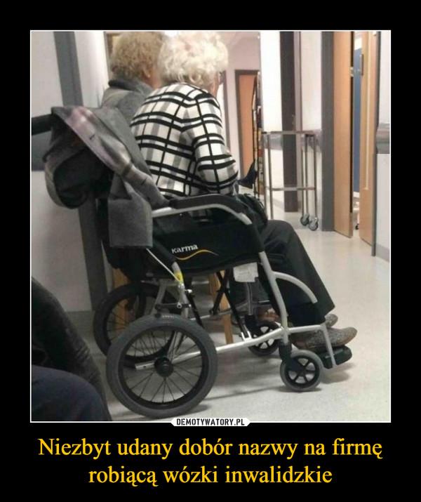 Niezbyt udany dobór nazwy na firmęrobiącą wózki inwalidzkie –