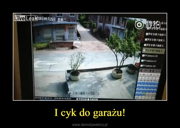 I cyk do garażu! –