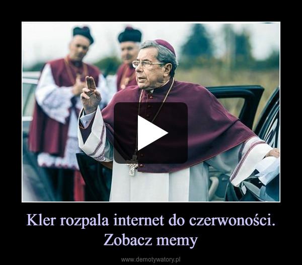 Kler rozpala internet do czerwoności. Zobacz memy –