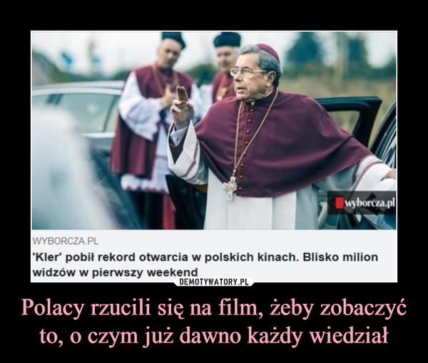 Polacy rzucili się na film, żeby zobaczyć to, o czym już dawno każdy wiedział –