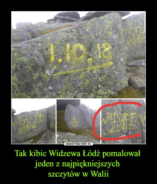 Tak kibic Widzewa Łódź pomalował jeden z najpiękniejszych szczytów w Walii –