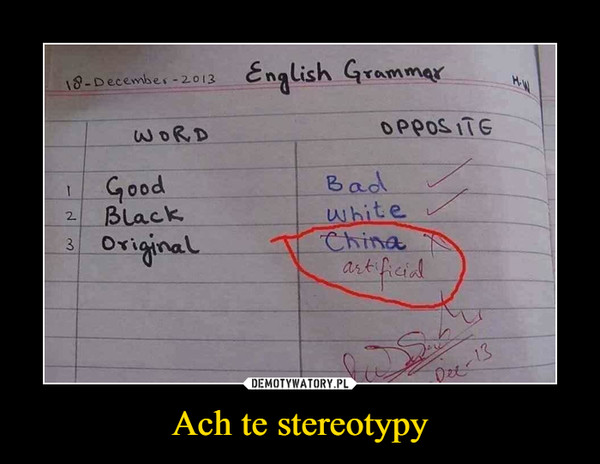 Ach te stereotypy –  Good BadBlach WhiteOriginal China