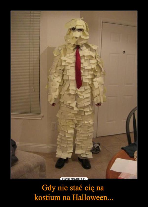 Gdy nie stać cię na kostium na Halloween... –