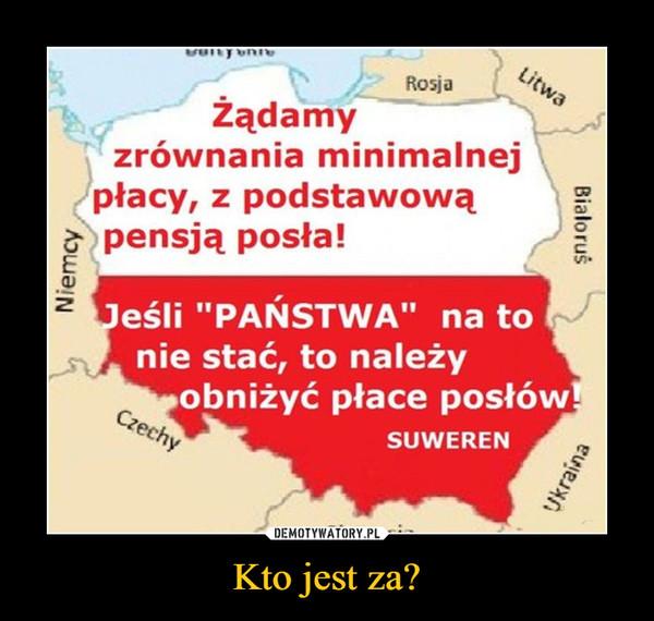 """Kto jest za? –  Rosja aZądamyzrównania minimalnejpłacy, z podstawowąpensją posła!Jeśli """"PANSTWA"""" na tonie stać, to należyobniżyć płace posłówSUWEREN"""