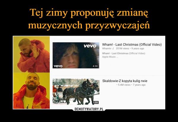 –  Wham! - Last Christmas (Official Video) Whamty ; 351M views • 9 years ago Wham! - Last Christmas (Official Video) Apple Music .. Skaldowie-Z kopyta kulig rwie • 5.4M views • 7 years ago