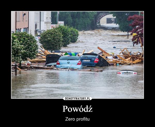 Powódź – Zero profitu