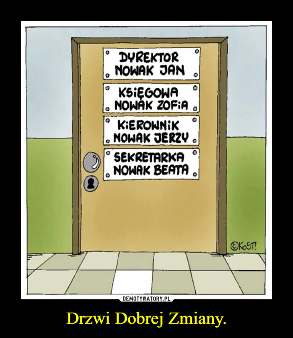 Drzwi Dobrej Zmiany. –